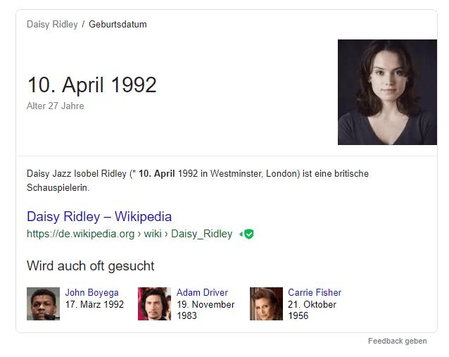 Hier zu sehen sind ein Featured Snippet in der Google-Suche mit dem Geburtstags und Alter der Schauspielerin Daisy Ridley